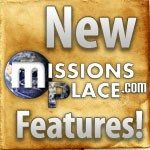New MissionsPlace.com Features!